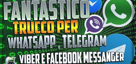 Fantastico trucco per WhatsApp,Telegram, Facebook Messenger e Viber