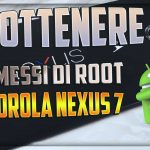 Ottenere i permessi di root con un click su Motorola Nexus 7