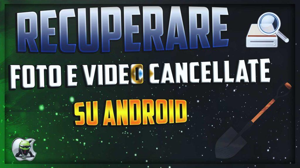Recuperare foto e video cancellate su Android