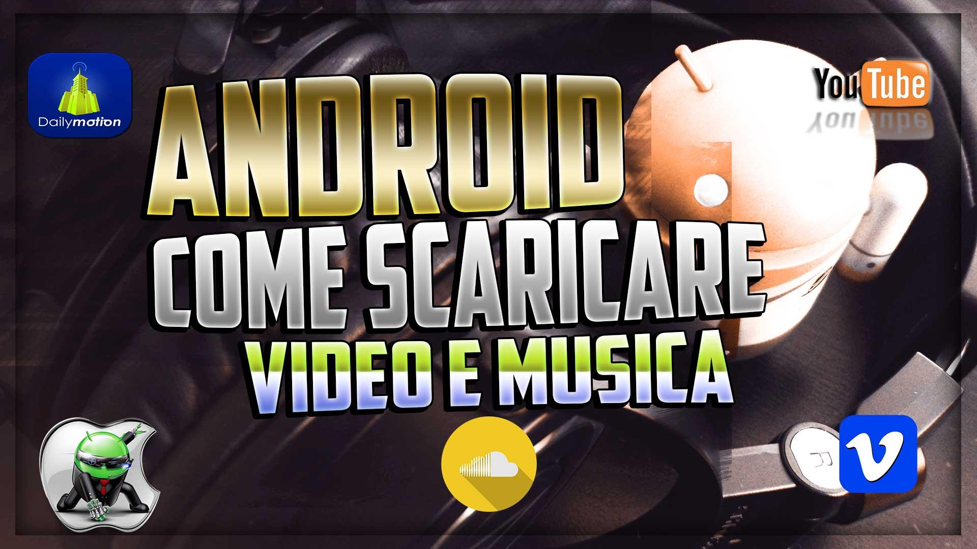 scaricare video e musica