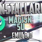 Magisk su Emui 8.0 | Guida all'installazione