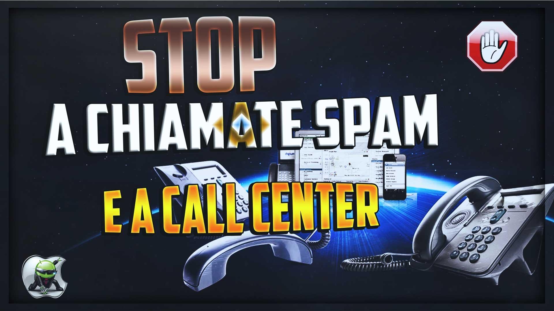 Stop a chiamate SPAM e Call Center