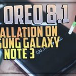 Android Oreo 8.1 on Samsung Galaxy Note 3 [Lineage OS 15.1 ROM]