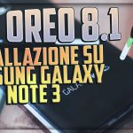 Android Oreo 8.1 su Samsung Galaxy Note 3[Lineage OS 15.1 ROM]