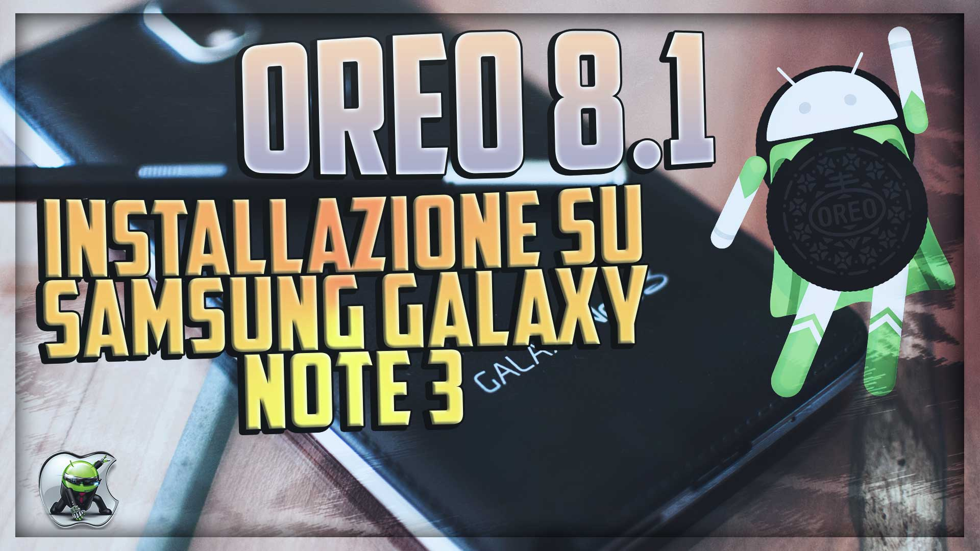 Android Oreo 8.1 su Samsung Galaxy Note 3