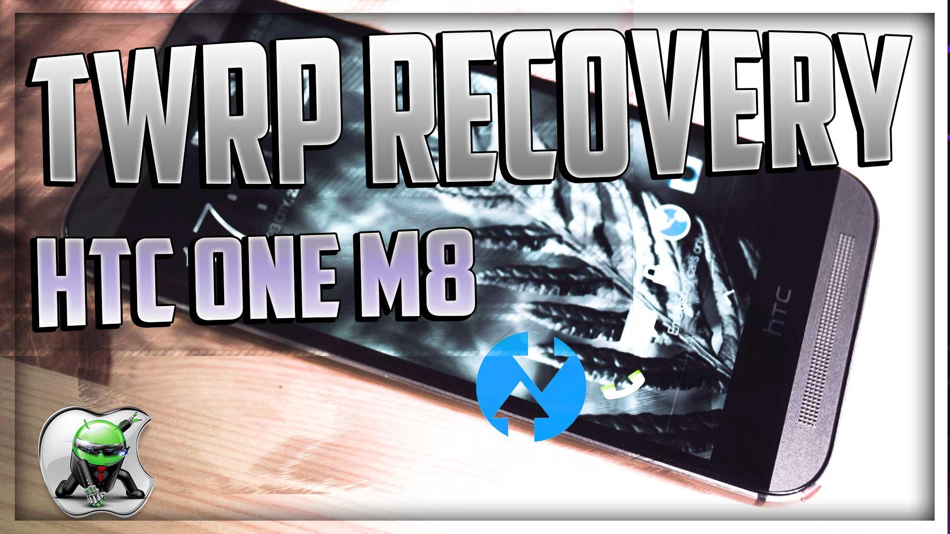 Come installare TWRP Recovery su HTC One M8