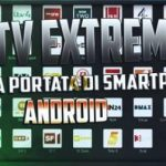 IPTV Extreme Pro |Canali IPTV a portata di smartphone