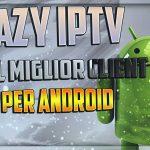 Lazy IPTV il miglior client IPTV per Android