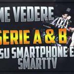 Dazn | serie a e b su Smartphone e Smart TV