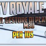 IPTV Royale – Il Gestore di Playlist M3U per iOS