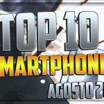 Top 10 Smartphone Agosto 2018