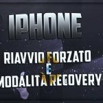 Iphone Riavvio Forzato e modalità Recovery