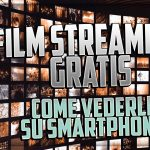 film streaming gratis | Come Vederli