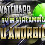 watchapp | guardare serie tv e calcio su android