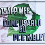 Come usare Whatsapp Web su pc e tablet