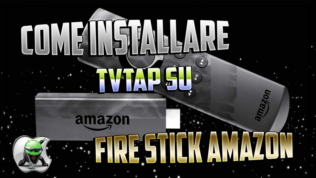Come Installare TVTAP Su Fire TV Stick - YourLifeUpdated