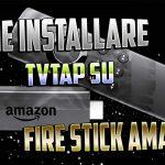 tvtap firestick Amazon | la guida
